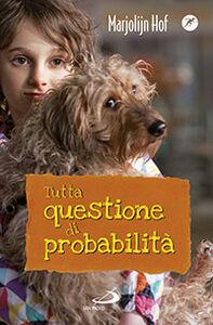 Foto Cover di Tutta questione di probabilità, Libro di Marjolijn Hof, edito da San Paolo Edizioni