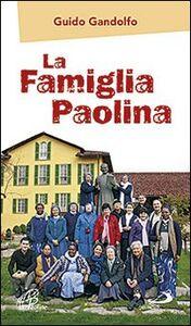 Foto Cover di La Famiglia Paolina, Libro di Guido Gandolfo, edito da San Paolo Edizioni