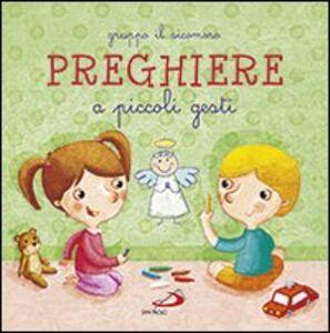 Foto Cover di Preghiere a piccoli gesti, Libro di  edito da San Paolo Edizioni