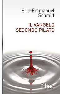Libro Il vangelo secondo Pilato Eric-Emmanuel Schmitt