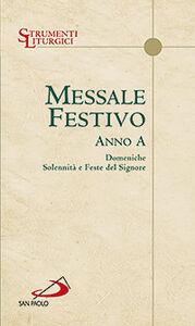 Foto Cover di Messale festivo. Anno A. Domeniche, solennità e feste del Signore, Libro di  edito da San Paolo Edizioni