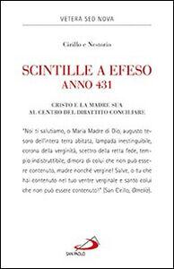 Libro Scintille a Efeso, anno 431. Cristo e la Madre sua al centro del dibattito conciliare Cirillo , Nestorio