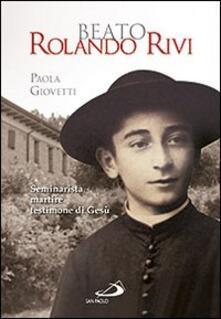 Beato Rolando Rivi. Seminarista martire, testimone di Gesù.pdf