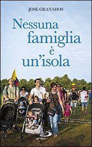 Foto Cover di Nessuna famiglia è un'isola, Libro di José Granados García, edito da San Paolo Edizioni