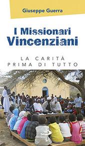 I missionari vincenziani. La carità prima di tutto