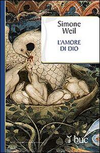 Libro L' amore di Dio Simone Weil