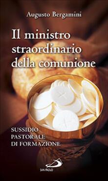 Il ministro straordinario della Comunione. Sussidio pastorale di formazione.pdf