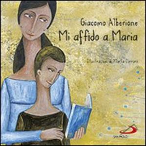 Libro Mi affido a Maria Giacomo Alberione