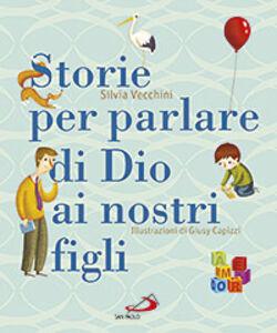 Foto Cover di Storie per parlare di Dio ai nostri figli, Libro di Silvia Vecchini, edito da San Paolo Edizioni
