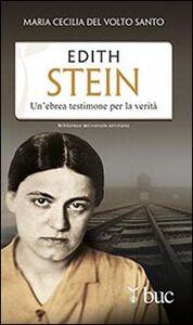 Libro Edith Stein. Un'ebrea testimone per la verità Maria Cecilia del Volto Santo