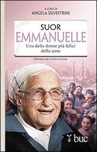 Libro Suor Emmanuelle. Una delle donne più felici della terra