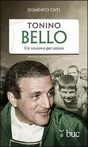 Libro Tonino Bello. Un vescovo per amico Domenico Cives