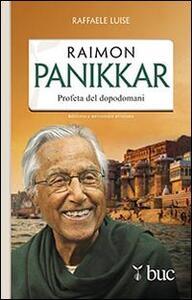 Raimon Panikkar. Profeta del dopodomani