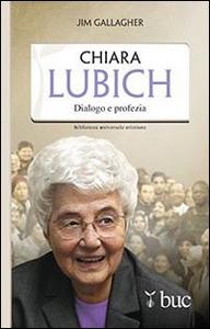 Libro Chiara Lubich. Dialogo e profezia Jim Gallagher