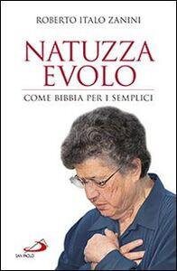 Libro Natuzza Evolo. Come Bibbia per i semplici Roberto I. Zanini
