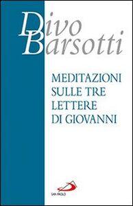 Libro Meditazioni sulle tre lettere di Giovanni Divo Barsotti