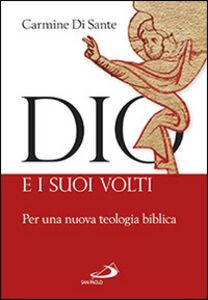 Libro Dio e i suoi volti. Per una nuova teologia biblica Carmine Di Sante