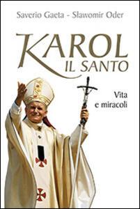 Karol il santo. Vita e miracoli