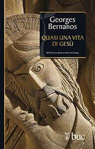 Libro Quasi una vita di Gesù Georges Bernanos