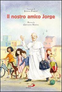 Foto Cover di Il nostro amico Jorge, Libro di Jeanne Perego,Giovanni Manna, edito da San Paolo Edizioni