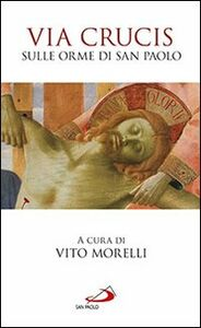 Foto Cover di Via Crucis. Sulle orme di san Paolo, Libro di Vito Morelli, edito da San Paolo Edizioni