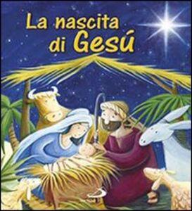 Foto Cover di La nascita di Gesù, Libro di Katherine Sully,Simona Sanfilippo, edito da San Paolo Edizioni