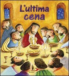 Foto Cover di L' ultima cena, Libro di Katherine Sully,Simona Sanfilippo, edito da San Paolo Edizioni