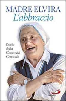 Fondazionesergioperlamusica.it L' abbraccio. Storia della Comunità Cenacolo Image