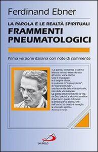 Libro Frammenti pneumatologici. La parola e le realtà spirituali Ferdinand Ebner