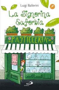Libro La signorina Euforbia, maestra pasticciera Luigi Ballerini