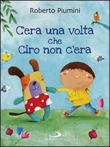 Libro C'era una volta che Ciro non c'era Roberto Piumini