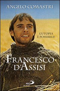 Francesco D'Assisi. L'utopia è possibile!