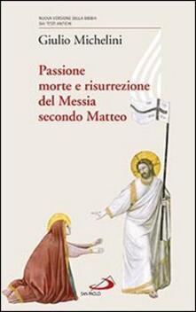 Writersfactory.it Passione, morte e risurrezione del Messia secondo Matteo Image