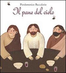 Il pane del cielo - Pierdomenico Baccalario,Maddalena Gerli - copertina
