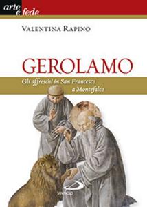 Libro Gerolamo. Gli affreschi in San Francesco a Montefalco Valentina Rapino