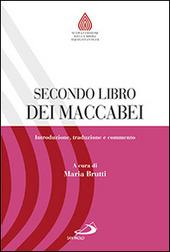 Secondo libro dei Maccabei. Introduzione, traduzione e commento
