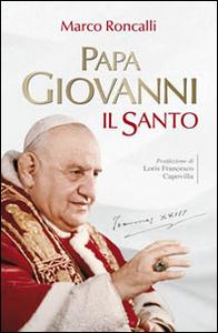 Libro Papa Giovanni. Il santo Marco Roncalli