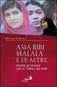 Libro Asia Bibi, Malala e le altre. Storie di donne nella «terra dei puri» Michela Coricelli