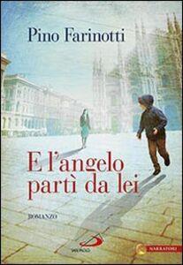 Libro E l'angelo partì da lei Pino Farinotti