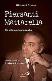 Antondemarirreguera.es Piersanti Mattarella. Da solo contro la mafia Image