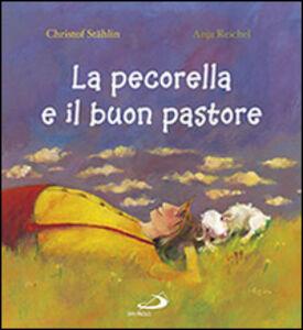Libro La pecorella e il buon pastore Christof Stählin , Anja Reichel