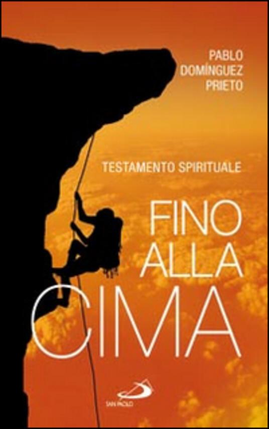 Fino alla cima. Testamento spirituale - Pablo Dominguez Prieto - copertina