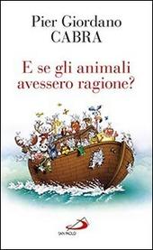 E se gli animali avessero ragione?