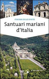 Santuari mariani d'Italia. Accoglienza e spiritualità