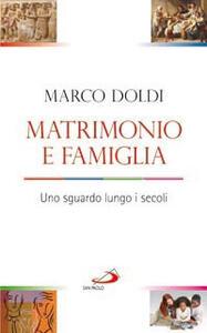 Matrimonio e famiglia. Uno sguardo lungo i secoli