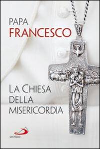 Libro La Chiesa della misericordia Francesco (Jorge Mario Bergoglio)