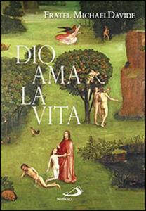Libro Dio ama la vita MichaelDavide Semeraro
