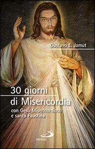 Libro 30 giorni di misericordia con Gesù misericordioso e santa Faustina Gustavo E. Jamut