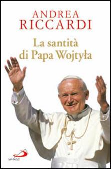 La santità di papa Wojtyla - Andrea Riccardi - copertina