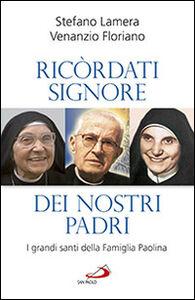 Libro Ricordati signore dei nostri padri. I grandi santi della famiglia Paolina Stefano Lamera , Venanzio Floriano